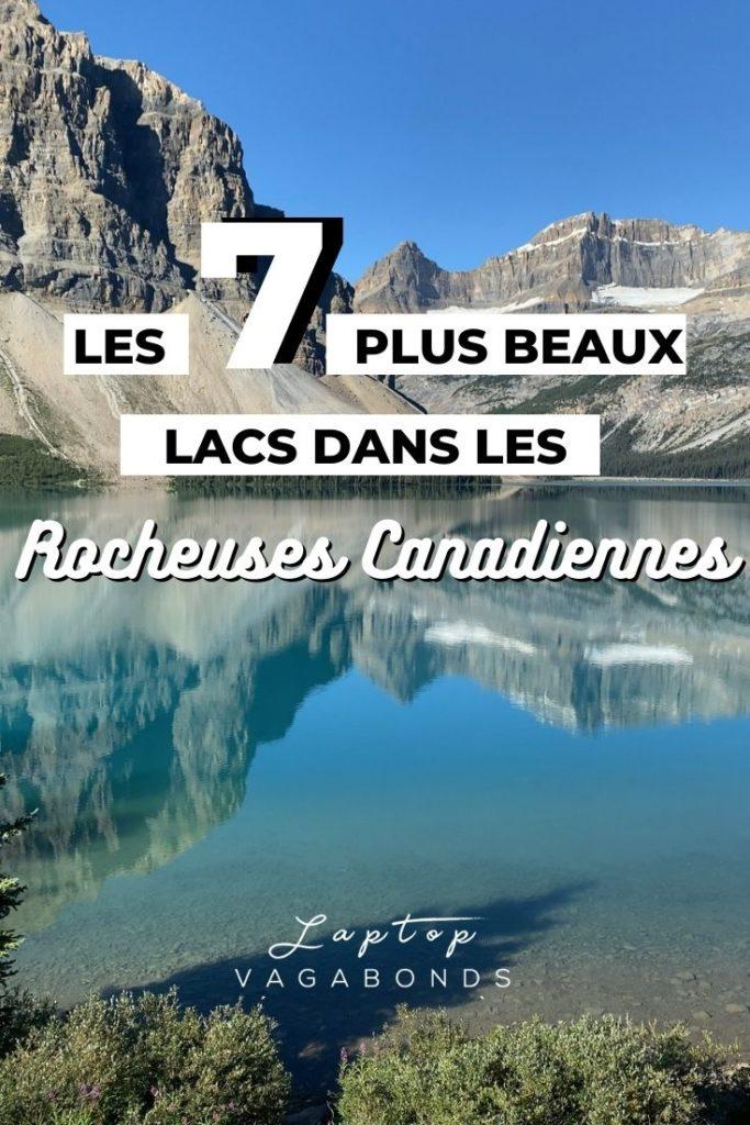 Les plus beaux lacs à visiter dans l'ouest Canadien et dans les rocheuses: Lac Louise, Lac Moraine, Lac Emerald, Lac Maligne, Lac Peyto, Lac Bow, Lac Minnewanka
